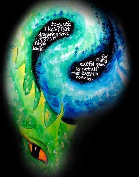 Dream-painting:  A coiled dragon forms a yinyang, with a motto: Dragon's advice hurts, but really useful pain is not easy to come by.