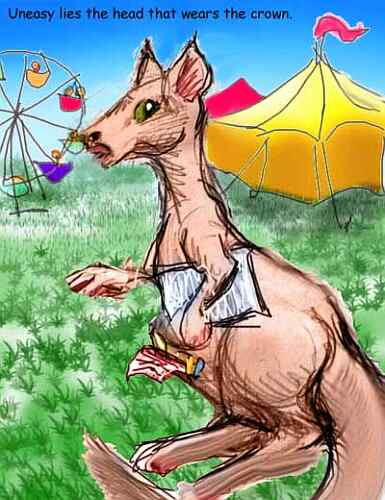 Dream: the hazel-eyed kangaroo who took over our circus. Kanga, profile, with a pocket full of papers, in front of circus tents. Caption: Uneasy lies the head that wears the crown.