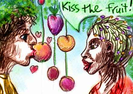Fruit hanging from a tree. A woman says 'Kiss the fruit!' to a figure who does just that.
